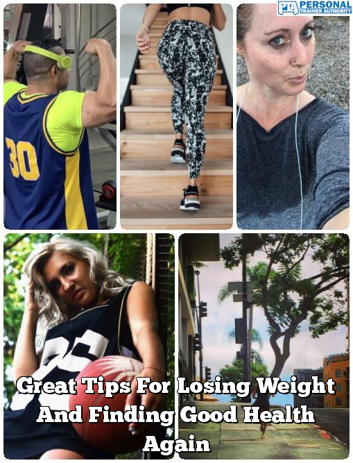 great tips for losing weight and finding good health again