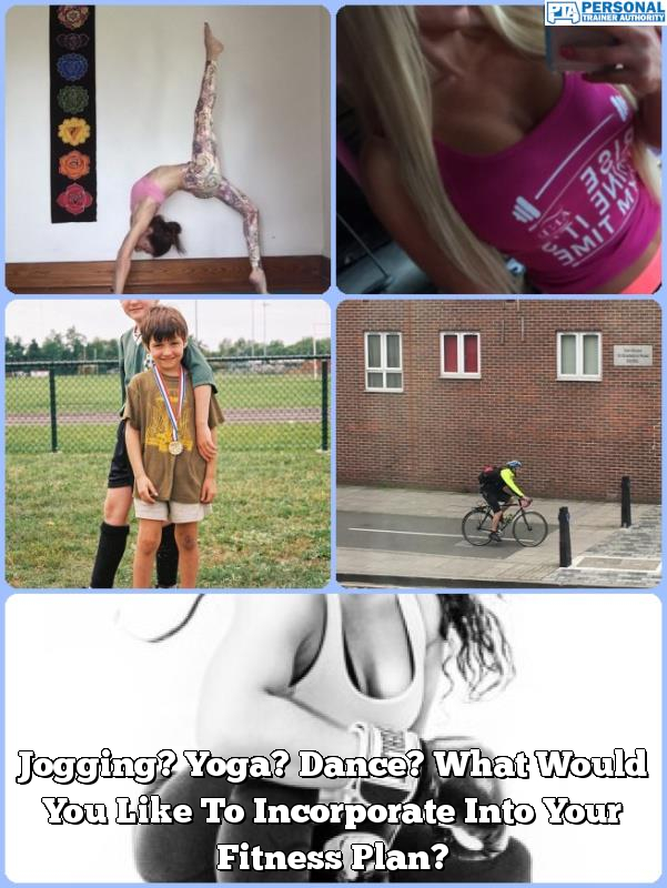 jogging yoga dance what would you like to incorporate into your fitness plan