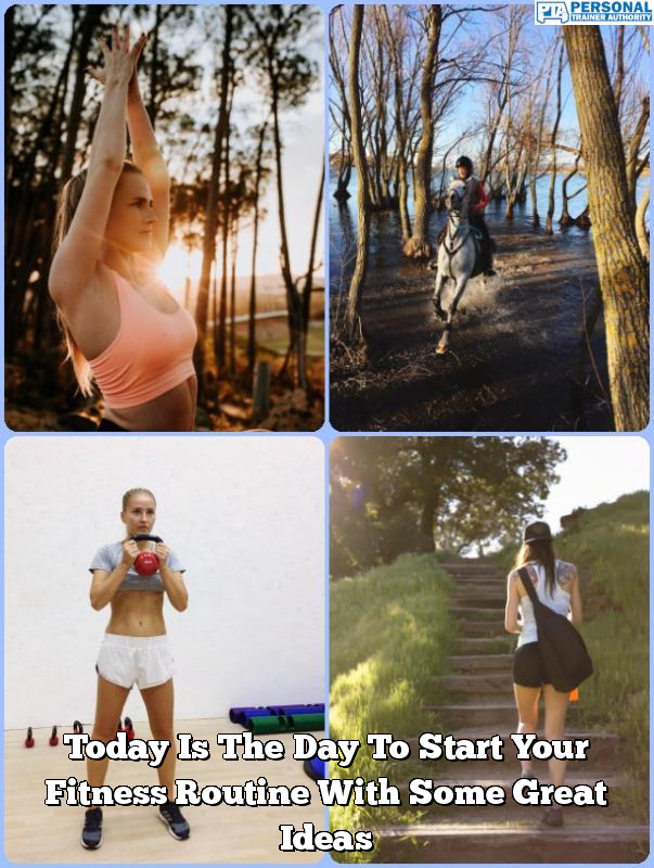 today is the day to start your fitness routine with some great ideas