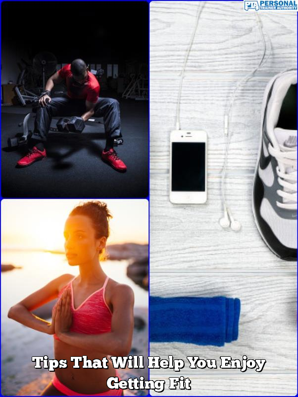 tips that will help you enjoy getting fit